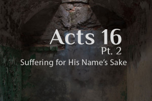 Acts 16 Commentary Pt. 2